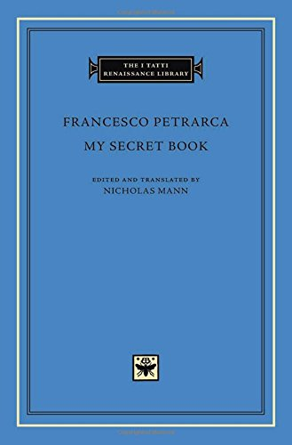 My Secret Book (I Tatti Renaissance Library, Band 72)