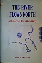 The River Flows North: A History of Putnam County, Florida