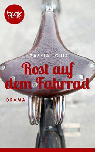Rost auf dem Fahrrad (Kurzgeschichte, Drama, Liebe) (Die booksnacks Kurzgeschichten-Reihe 52)