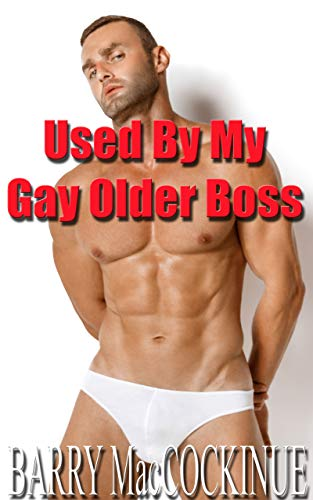 Used By My Gay Older Boss: MM Rough Gay Encounter (English Edition)