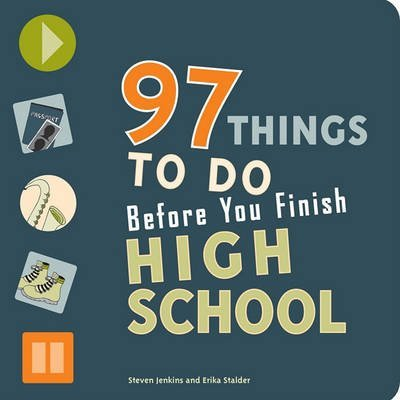 [97 Things to Do Before You Finish High School] (By: Steven Jenkins) [published: June, 2012]