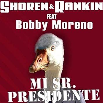 Mi Sr. Presidente (feat. Bobby Moreno)