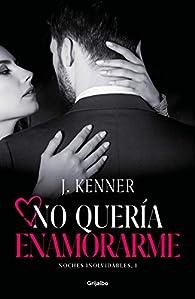 No quería enamorarme par J. Kenner