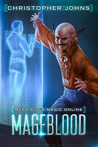 Mageblood: A Fantasy LitRPG Series (Mephistos Magic Online Book 1 ...