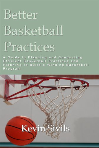 Better Basketball Practices: A guide to planning and conducting efficient basketball practices and planning to build a winning basketball program (English Edition)