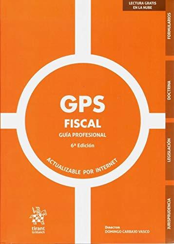 GPS Fiscal. Guía Profesional 6ª Edición 2020