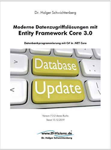 Moderne Datenzugriffslösungen mit Entity Framework Core 3.0: Datenbankprogrammierung mit C# in .NET Core