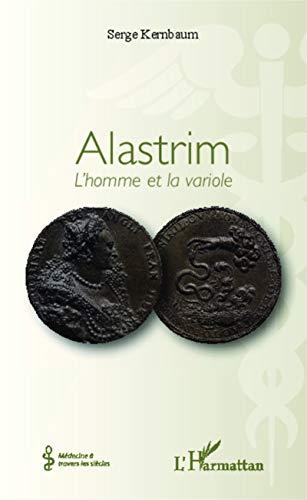 Alastrim: L'homme et la variole (Médecine à travers les siècles)