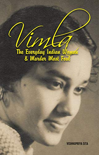 Vimla:: The Everyday Indian Woman & Murder Most foul