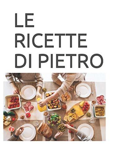 LE RICETTE DI PIETRO: RICETTARIO