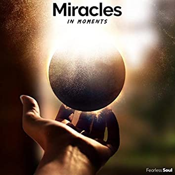 Miracles in Moments