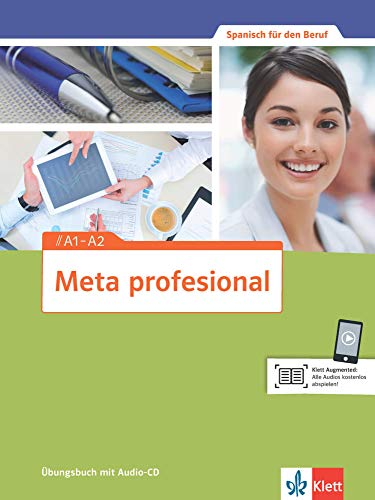 Meta profesional A1-A2: Spanisch für den Beruf. Übungsbuch + Audio-CD (Meta profesional / Spanisch für den Beruf)
