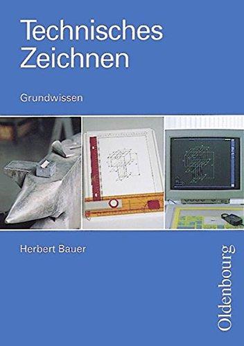 Technisches Zeichnen (Oldenbourg): 8. Jahrgangsstufe - Grundwissen: Schülerbuch