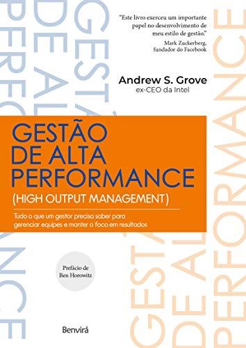 Gestão de Alta Performance:Tudo o que um gestor precisa saber para gerenciar equipes e manter o foco em resultados