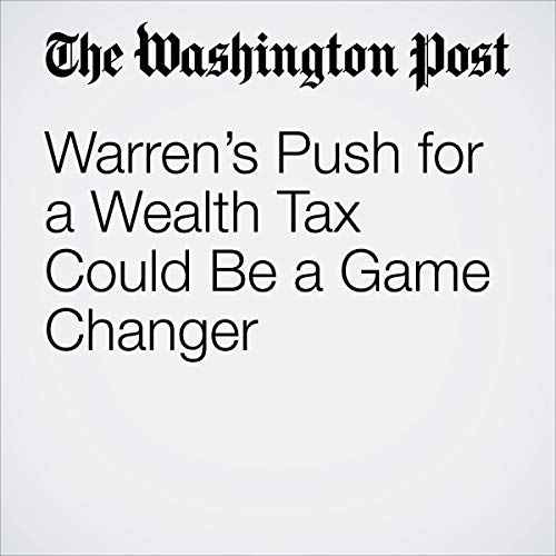 Warren's Push for a Wealth Tax Could Be a Game Changer audiobook cover art