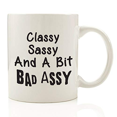 Classy Sassy Bad Assy Funny Coffee Mug 11 oz - Top Christmas Gifts For Women - Unique Gift For Her - Novelty Birthday Present Idea For Mom from Son or Daughter - For Sister, Wife, Girlfriend