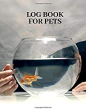 """Log Book for Pets: Notebook Journal For Animal Owners & Lovers To Record Your Cats, Dogs, Hamsters Details, Record Veterinarians Visits, Track Food, ... 8.5""""x11"""" with 120 pages. (Pet Care Log)"""