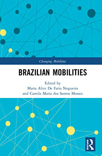 Brazilian Mobilities (Changing Mobilities)