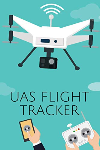 UAS Flight Tracker: Flight Log for Documentation of Drones and Multi-Copters - Logbook and Gift Idea for Drone Pilots - Copter Flight Log as Proof of Knowledge