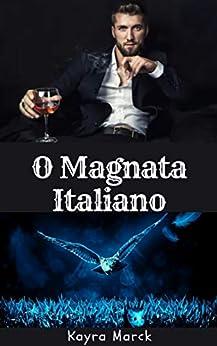 O Magnata Italiano por [Kayra  Marck]