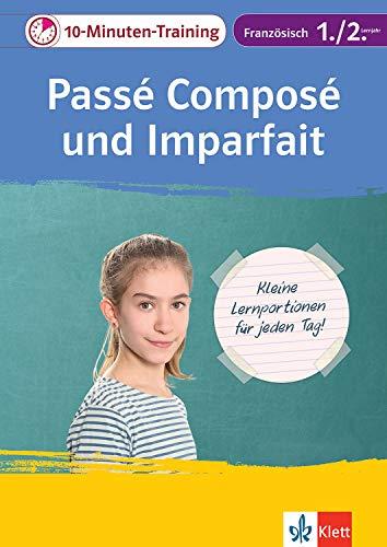 Klett 10-Minuten-Training Französisch Grammatik Passé composé und Imparfait 1./2. Lernjahr: Kleine Lernportionen für jeden Tag