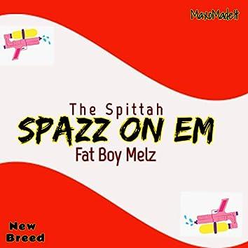 Spazz on Em