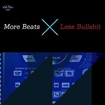 More Beats Less Bullshit