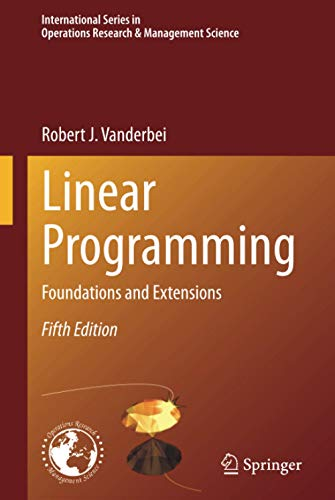 Compare Textbook Prices for Linear Programming International Series in Operations Research & Management Science 285 5th ed. 2020 Edition ISBN 9783030394141 by Vanderbei