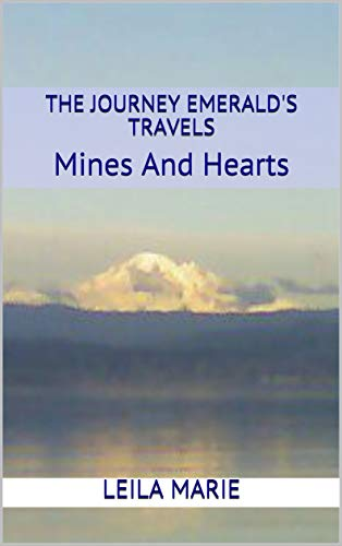 The Journey Emerald's Travels: Mines And Hearts (English Edition)