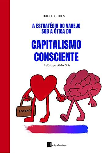 A Estratégia do Varejo sob a ótica do Capitalismo Consciente