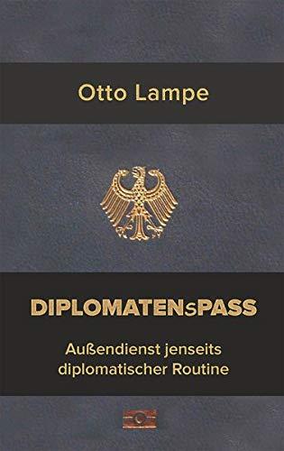 Diplomatenspass: Außendienst jenseits diplomatischer Routine