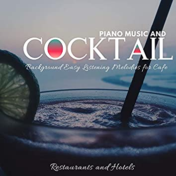 Piano Music And Cocktail - Background Easy Listening Melodies For Cafe, Restaurants And Hotels