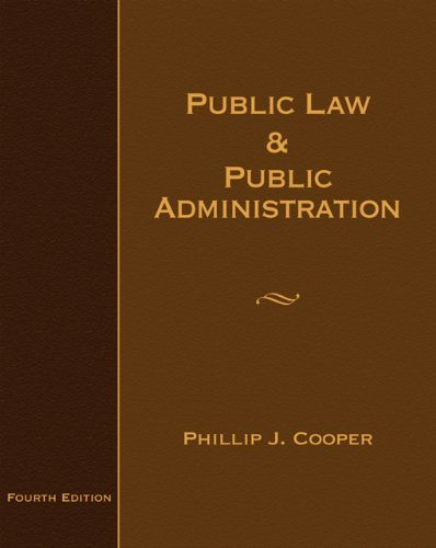 By Philip J. Cooper - Public Law and Public Administration: 4th (fourth) Edition