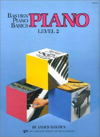 WP202 - Bastien Piano Basics - Piano - Level 2 by James Bastien(2004-11-28)