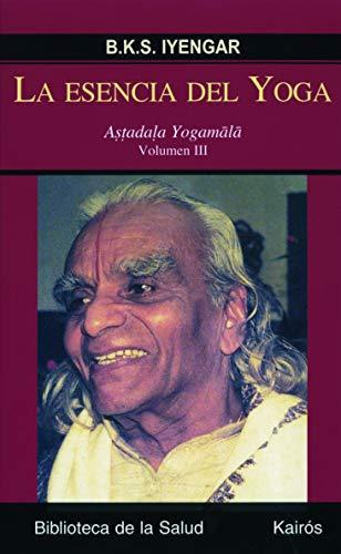 La esencia del Yoga III: Astadala Yogamala. Volumen III (Biblioteca de la salud)
