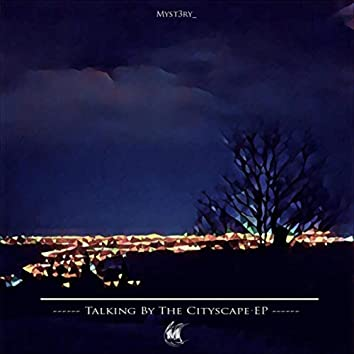 Talking by the Cityscape - EP