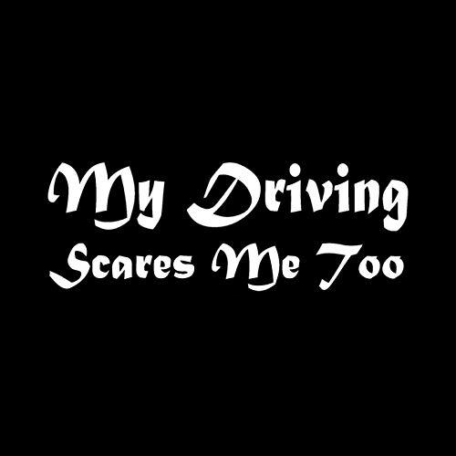 JKGHK Pegatinas para coche, 2 unidades, con texto en inglés 'My Driving Scares Me Too (14 x 5 cm), color negro y plateado