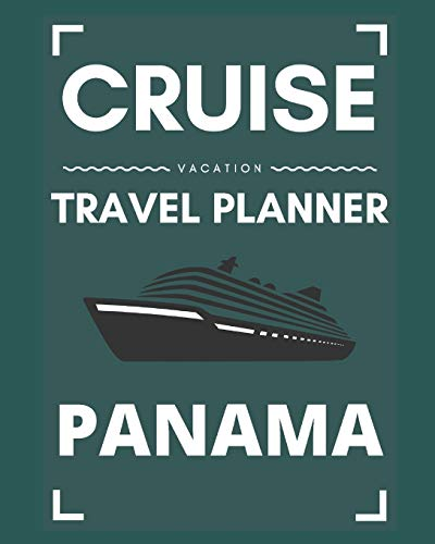 Cruise Vacation Travel Planner Panama: 2019 or 2020 Ocean Voyage of a Lifetime for the Family or Couples