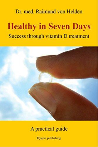 Healthy in Seven Days: Success through vitamin D treatment (English Edition)