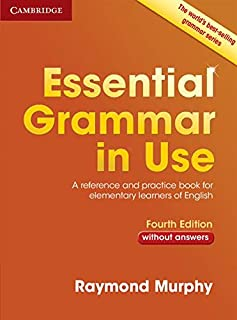 Essential Grammar in Use without Answers: A Reference and Practice Book for Elementary Learners of English