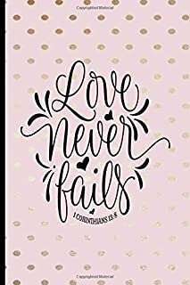 Love Never Fails 1 Corinthians 13:8: Blank Lined Journal with Pink & Gold Polka Dots