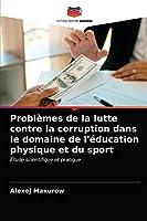 Problèmes de la lutte contre la corruption dans le domaine de l'éducation physique et du sport