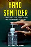 Homemade Hand Sanitizer: Most Efficient DIY Sanitizer Recipes Perfect for Virus Protection
