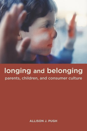 Longing and Belonging: Parents, Children, and Consumer...