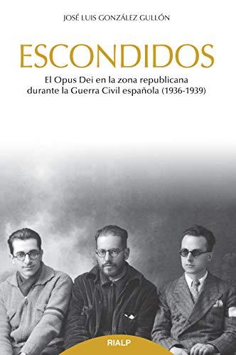Escondidos. El Opus Dei en La Zona Repub (Libros sobre el Opus Dei)