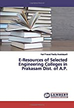 E-Resources of Selected Engineering Colleges in Prakasam Dist. of A.P.