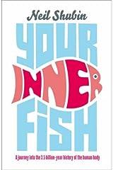 Your Inner Fish by Shubin, Neil [Hardcover] Hardcover