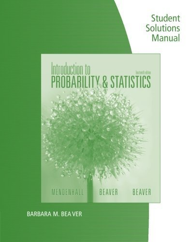 Student Solutions Manual for Mendenhall/Beaver/Beaver's Introduction to Probability and Statistics, 14th by William Mendenhall (2012-01-01)