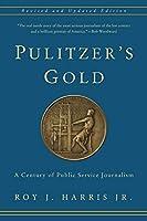 Pulitzer's Gold: A Century of Public Service Journalism