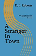 A Stranger in Town: With Stories from The Honor of Your Presence